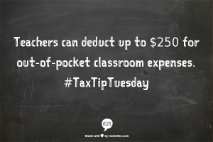 Teachers can deduct up to $250 for out-of-pocket classroom expenses.